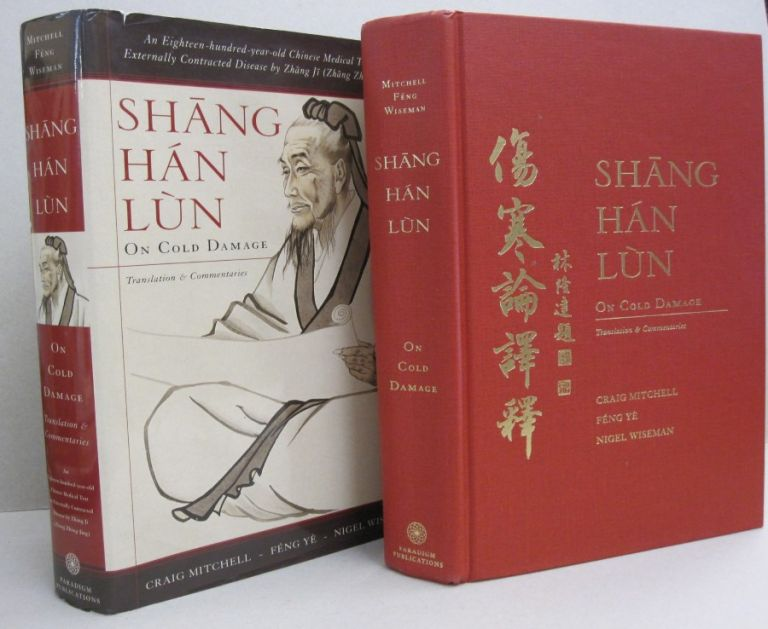 Shang Han Lun On Cold Damage, Translation & Commentaries. Craig, Ye Feng Feng Ye, Mitchell.