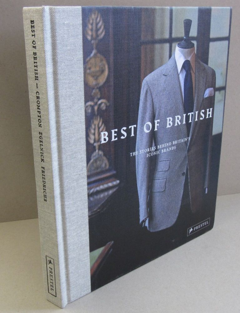 Best of the British; The Stories Behind Britains Iconic Brands. Toby Egelnick.