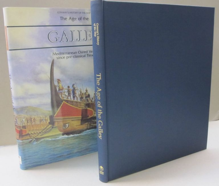 The Age of the Galley Mediterranean Oared Vessels Since Pre-Classical Times (Conway's History of the Ship). Robert Gardiner.