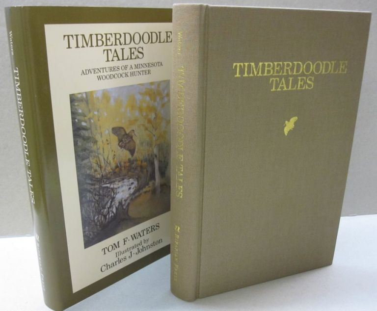 Timberdoodle Tales: Adventures of a Minnesota Woodcock Hunter. Thomas F. Waters.