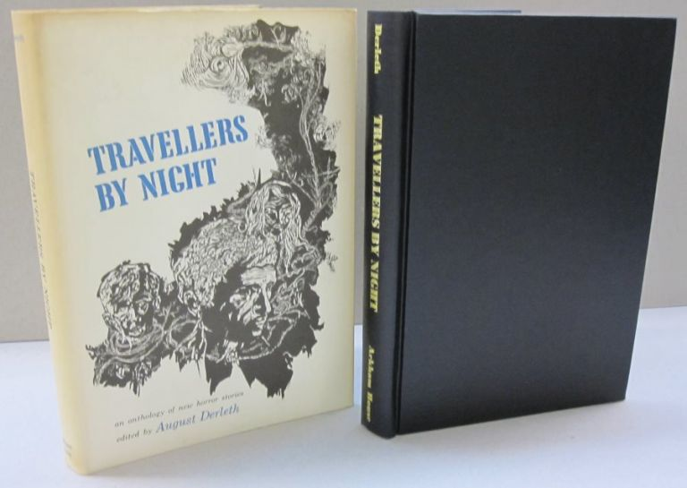 Travellers by Night; An Anthology of new horror stories. August Derleth.