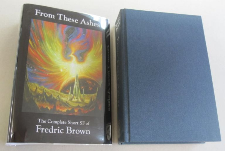 From These Ashes The Complete Short SF of Fredric Brown. Fredric Brown.