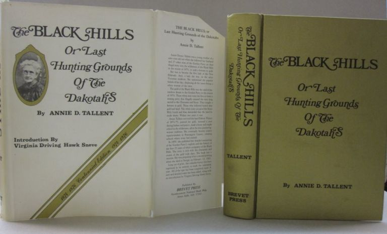 Black Hills, or the Last Hunting Grounds of the Dakotahs; 1874-1876 Centennial edition 1974-1976. Annie D. Tallent.