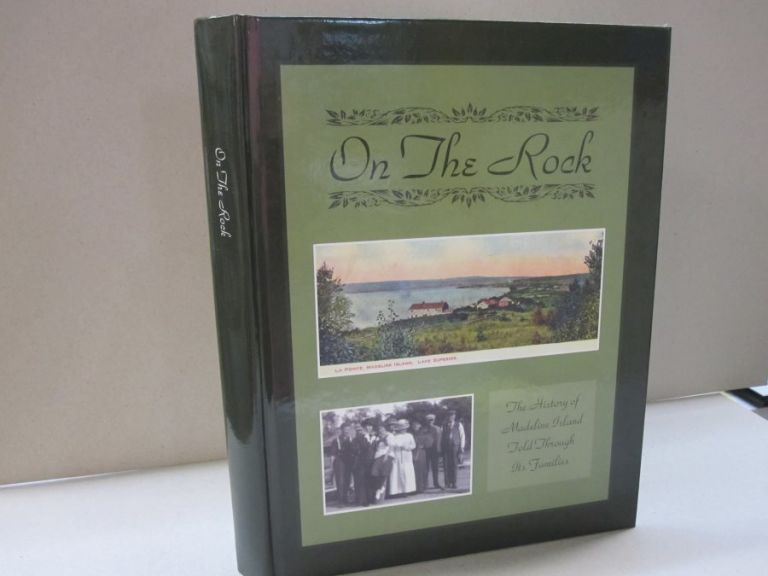 On the Rock; The History of Madeline Island Told Through It's Families