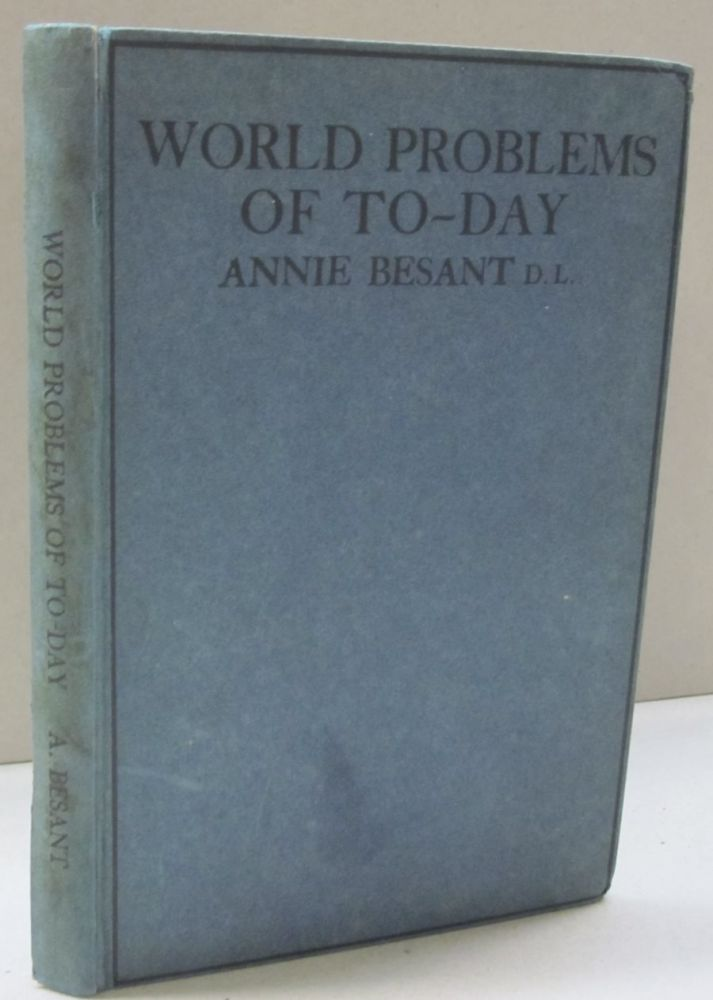 World Problems of To-Day. Annie Besant.