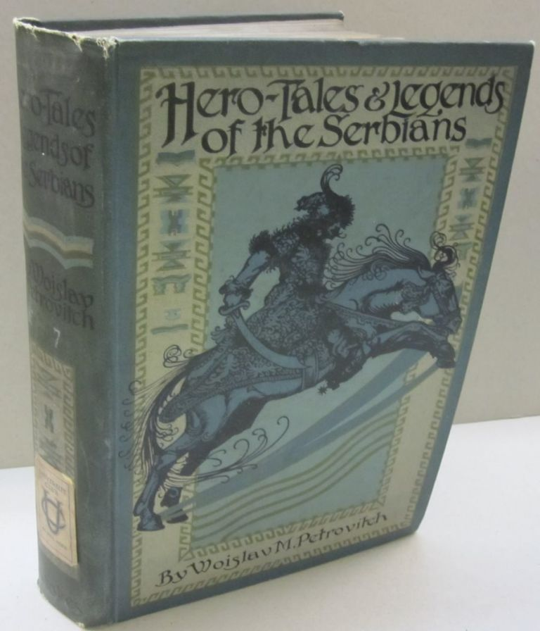 Hero Tales and Legends of The Serbians. Woislav M. Petrovitch.