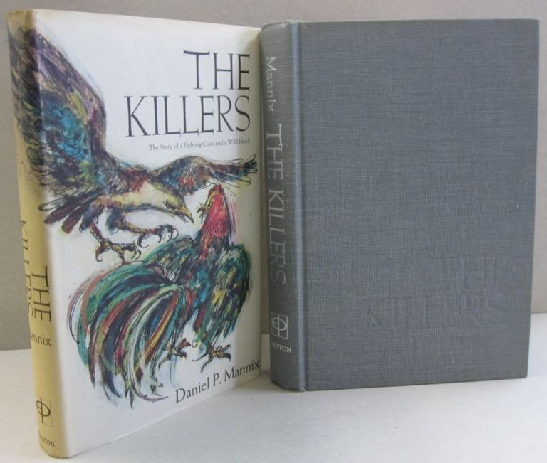 The Killers; The Story of a Fighting Cock and a Wild Hawk. Daniel P. Mannix.