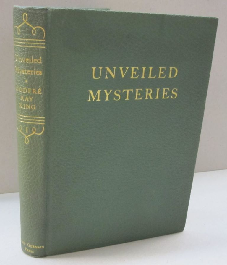Unveiled Mysteries. Godfre Ray King.