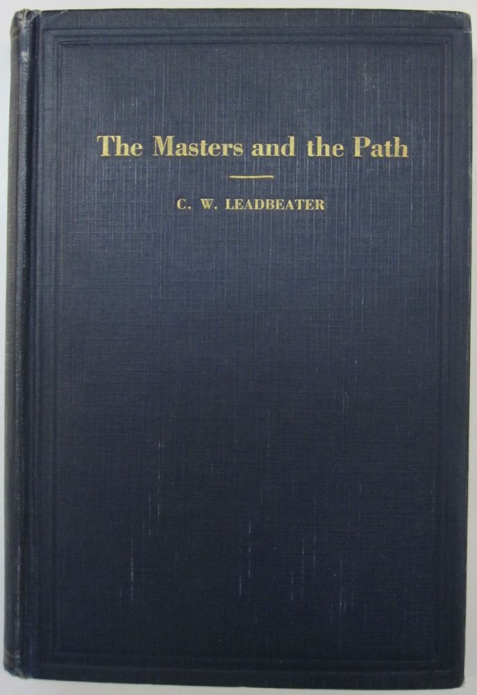 The Masters and the Path. C W. Leadbeater.
