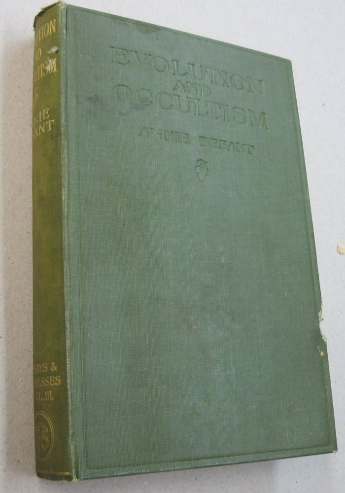 Evolution and Occultism Essays and Addresses.; Volume III. Annie Besant.