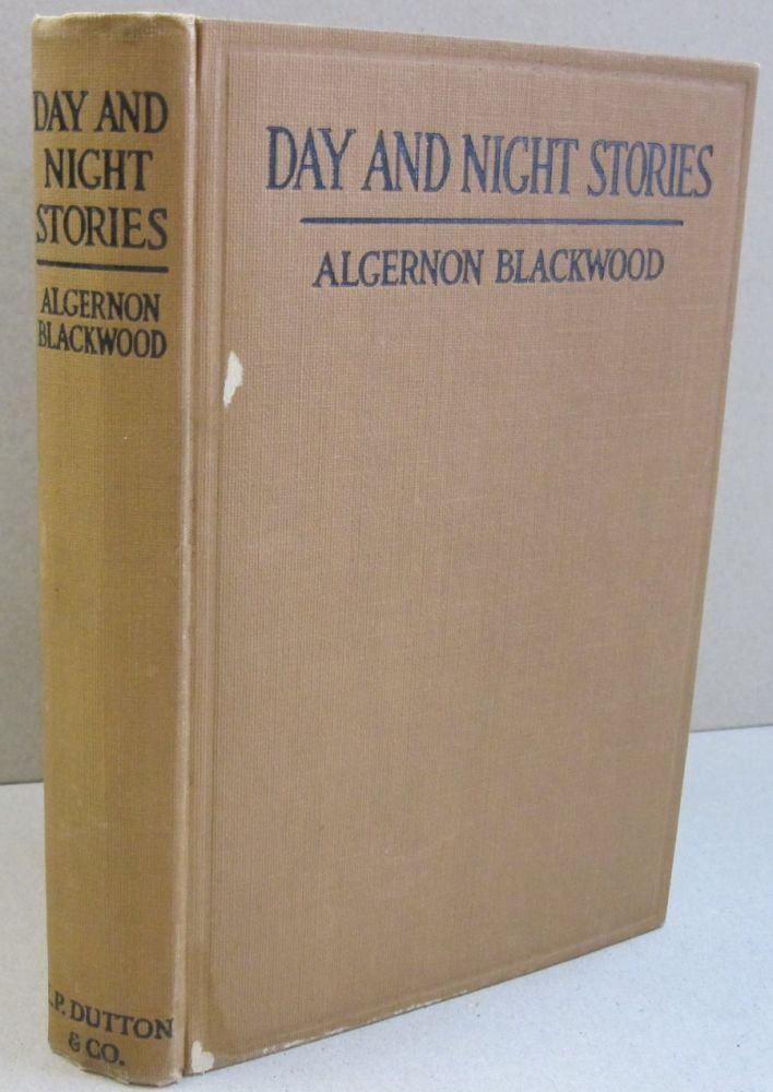 Day and Night Stories. Algernon Blackwood.