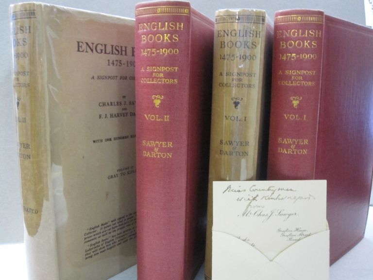 English Books 1475-1900; A Signpost for Collectors. Volume 1:: Caxton to Johnson, Volume 2: Gray to Kiipling. Charles J. Sawyer, F J. Harvey Darton.