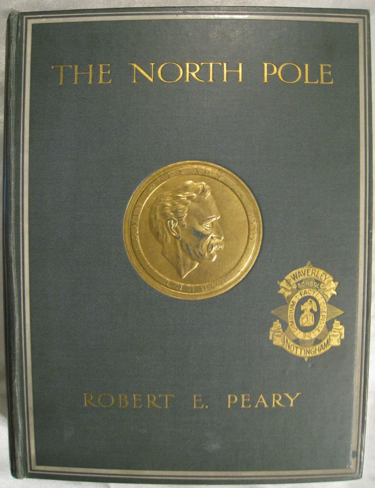 The North Pole. Robert E. Peary, Theodore Roosevelt, introduction.
