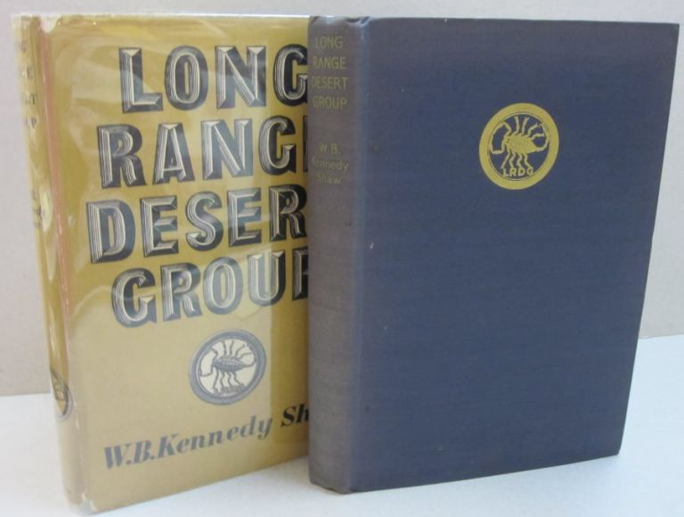 Long Range Desert Group; The Story of its Work in Libya. 1940-1943. W B. Kennedy Shaw.