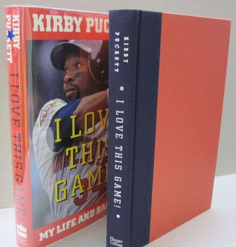 I Love This Game My Life And Baseball Kirby Puckett First Edition