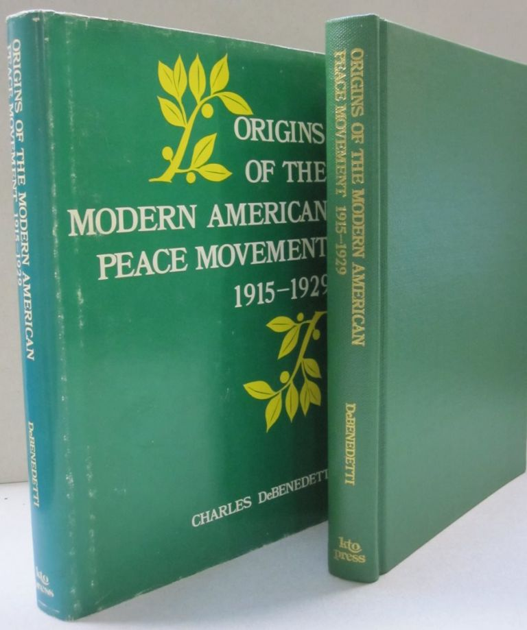 Origins of the modern American peace movement, 1915-1929 (KTO studies in American history). Charles DeBenedetti.