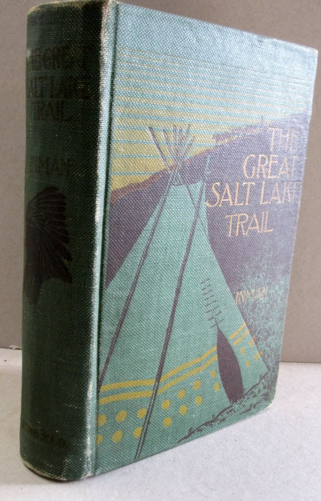 The Great Salt Lake Trail. Colonel Henry Inman, Colonel William F. Cody.