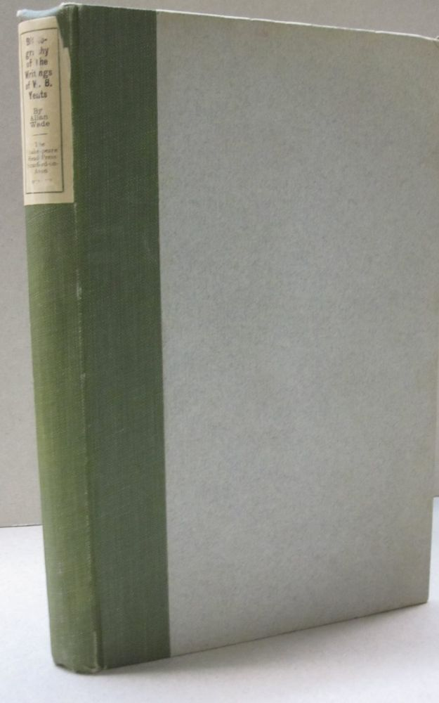 A Bibliography of the Writings of William Butler Yeats. Allan Wade.