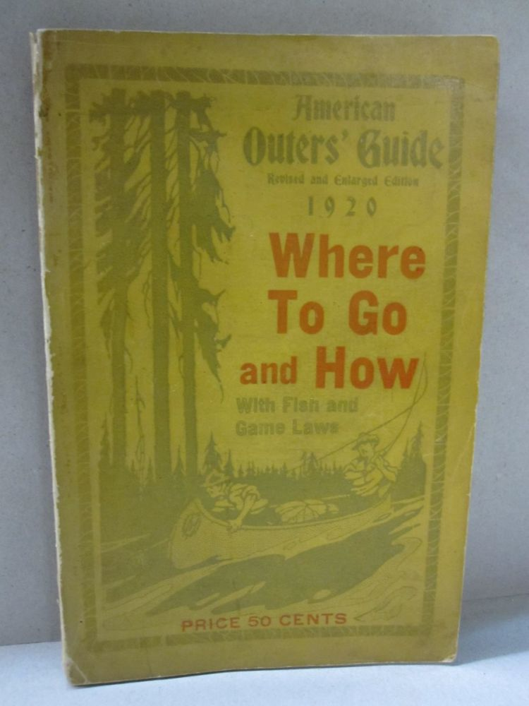 American Outer's Guide; for Anglers, Hunters, Campers, Trappers, Canoeists and Lovers of the Great Outdoors. Larry St. John, E. Geo. Ertman.