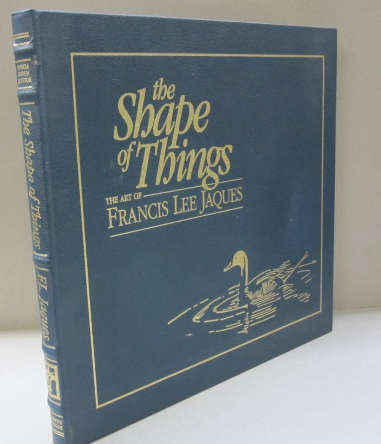 The Shape of Things: The Art of Francis Lee Jaques. Patricia Condon Johnston.