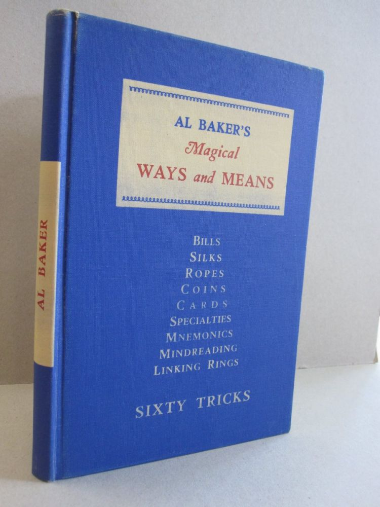 Magical Ways and Means; Sixty Tricks. Al Baker.