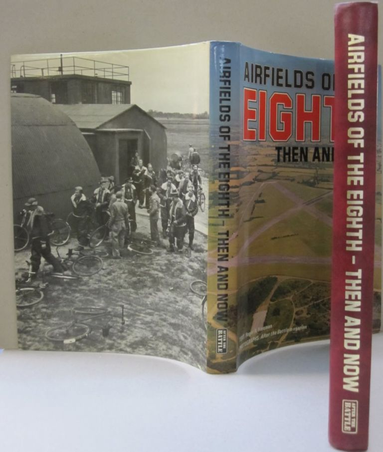 AIRFIELDS OF THE EIGHTH THEN AND NOW. Roger A. Freeman.