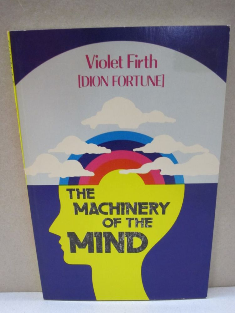 The Machinery of the Mind. Violet Firth, Dion Fortune.