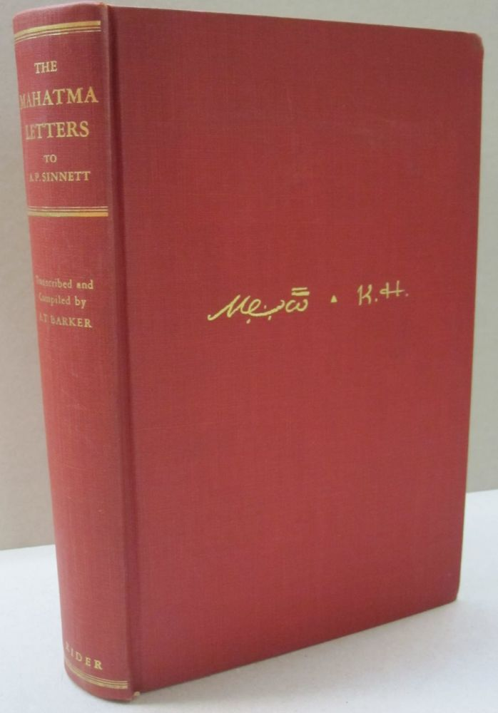The Mahatma Letters; To A.P. Sinnett from the Mahatmas M. & K. H. A T. Barker.