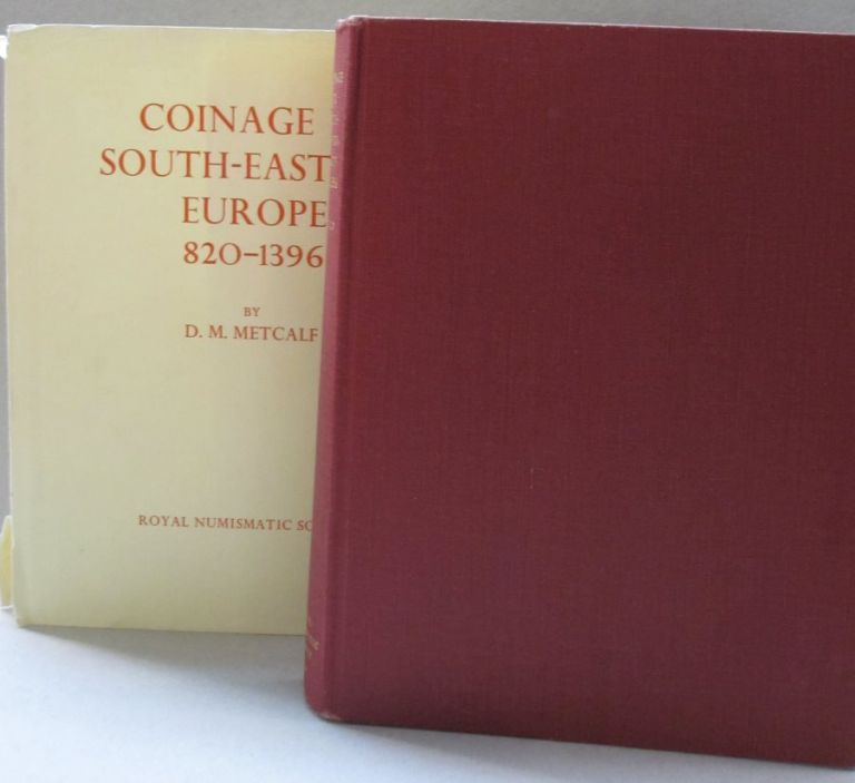Coinage in South-Eastern Europe 820-1396. D M. Metcalf.