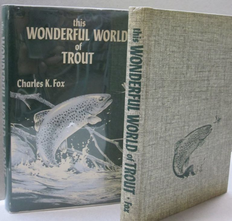This Wonderful World of Trout. Charles Fox.