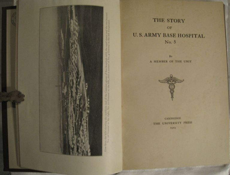 The Story of U.S. Army Base Hospital 5. Henry Cushing, A Member of the Unit.