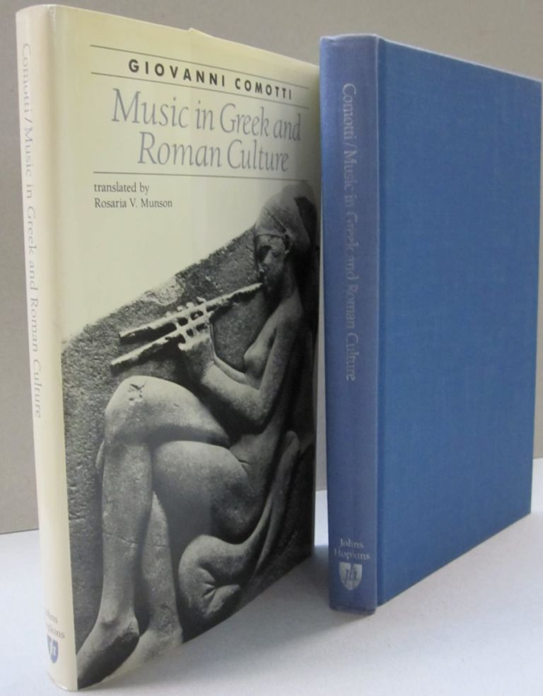 Music in Greek and Roman Culture (Ancient Society and History). Professor Giovanni Comotti.