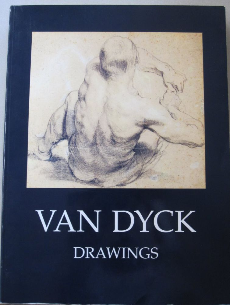 The Drawings of Anthony Van Dyck. Christopher Brown.