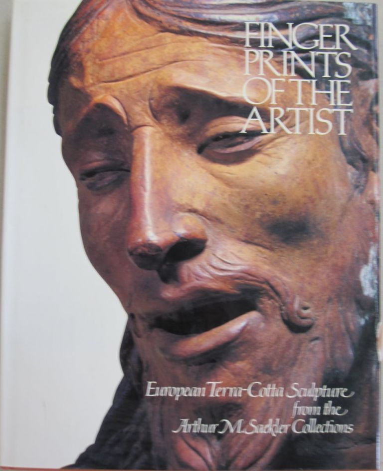 Fingerprints of the Artist: European Terra-Cotta Sculptures from the Arthur M. Sackler Collections. Charles Avery.
