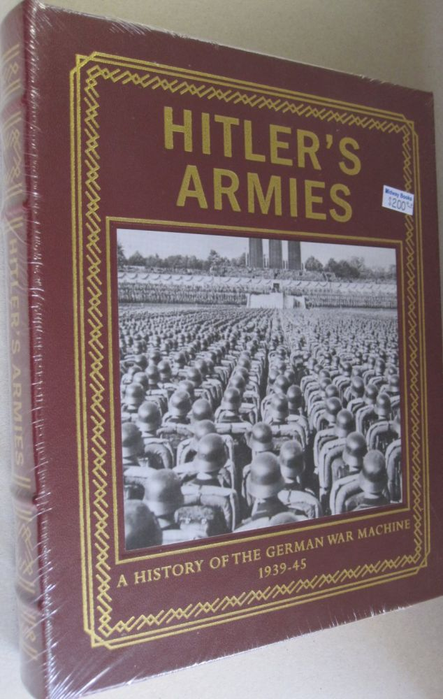 Hitler's Armies; A History of the German War Machine 1939-45. Chris McNab.