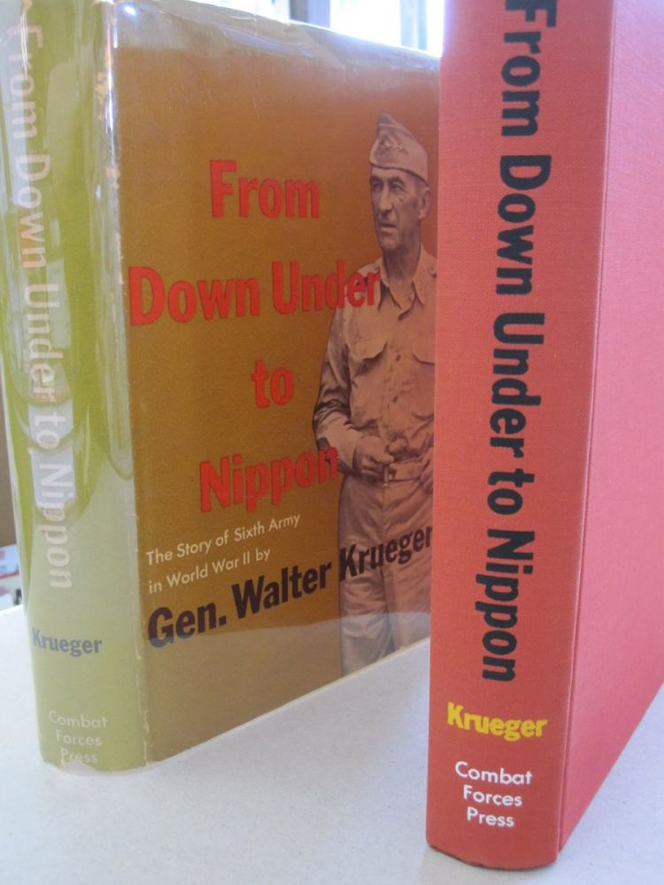 From Down Under to Nippon; The Story of Sixth Army in World War II. Gen. Walter Krueger.