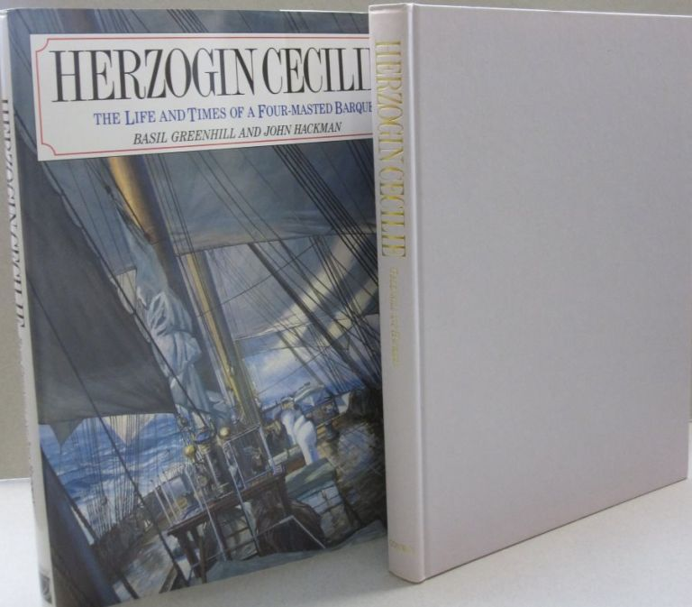 Herzogin Cecilie: The Life and Times of a Four-Masted Barque (Conway's History of Sail). Basil, John Greenhill Hackman.