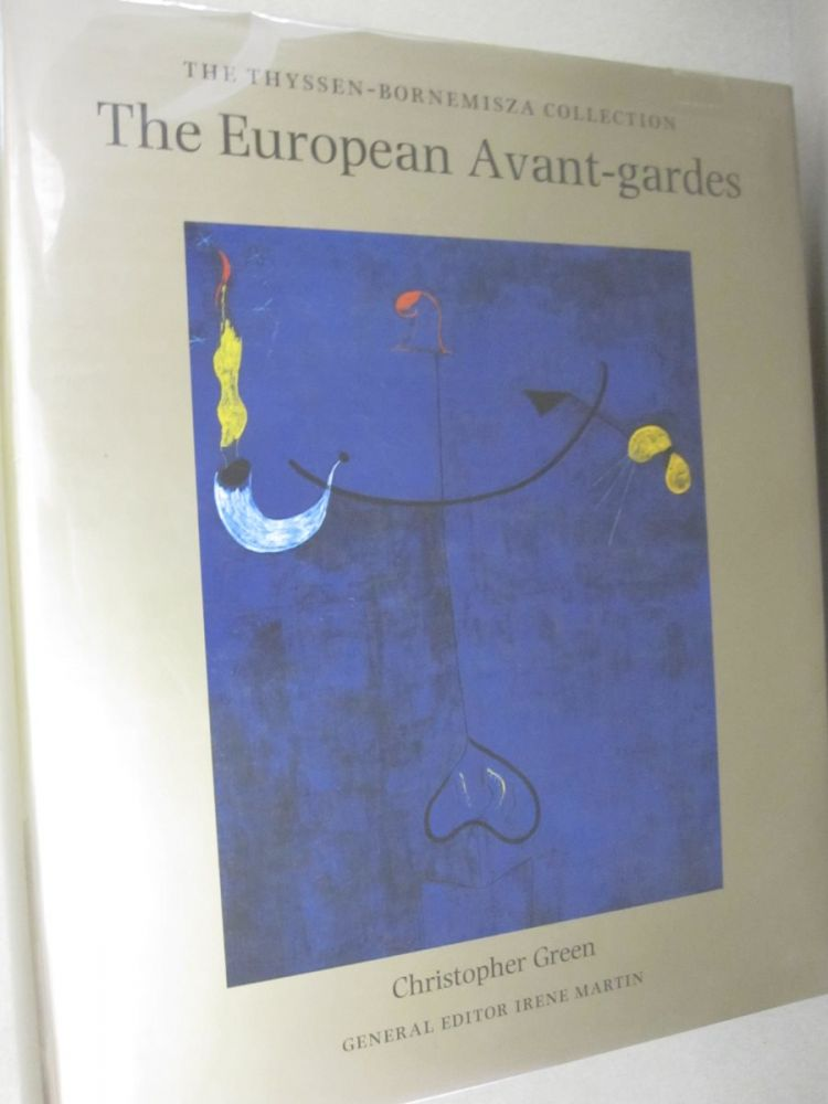 The European Avant-Gardes Art in France and Western Europe 1904-c.1945 (The Thyssen-Bornemisza Collection). Christopher Green.