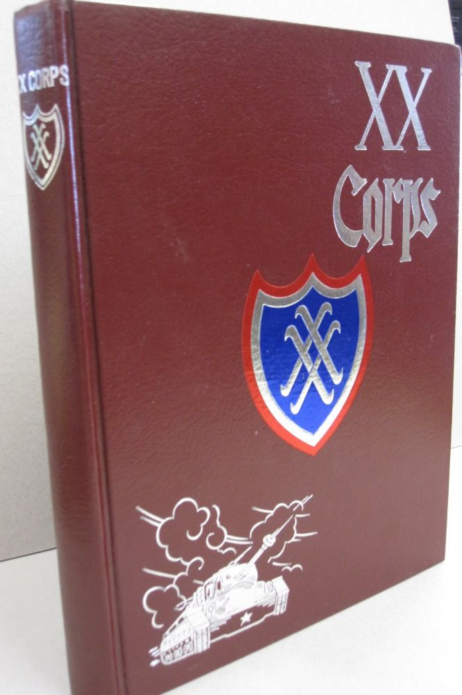 The XX Corps; Its History and Service in World War II. XX Corps Personnel.