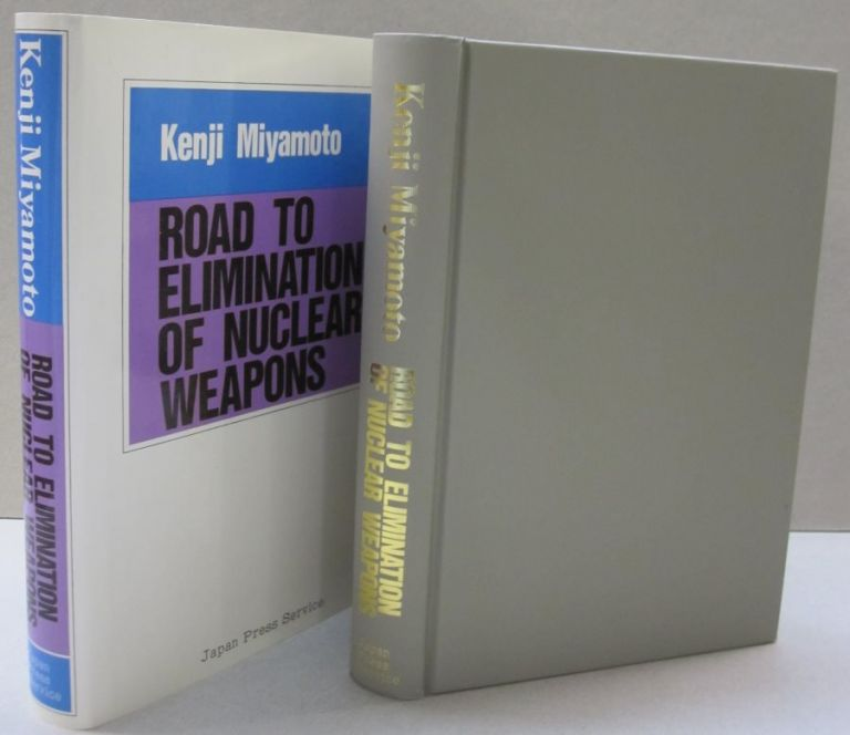 Road To Elimination of Nuclear Weapons. Kenji Miyamoto.