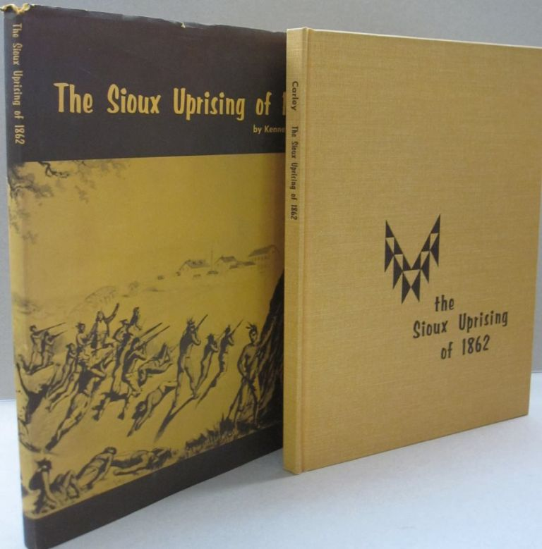 The Sioux Uprising of 1862. Kenneth Carley.
