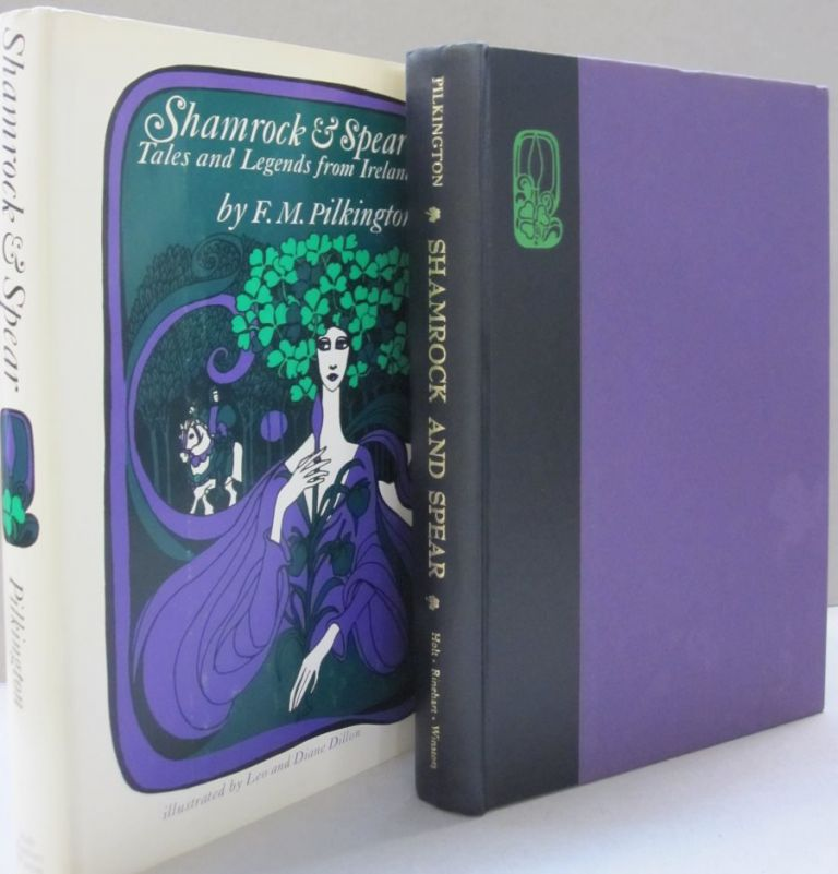 Shamrock & Spear; Tales and Legends from Ireland. F. M. Pilkington.