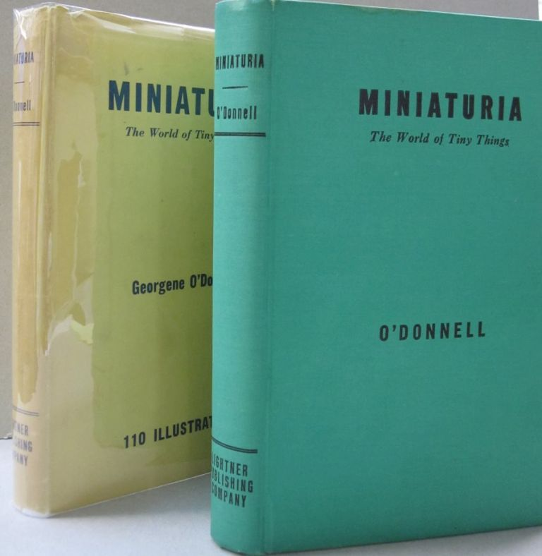 Miniaturia; The World of Tiny Things. Georgene O'Donnell.