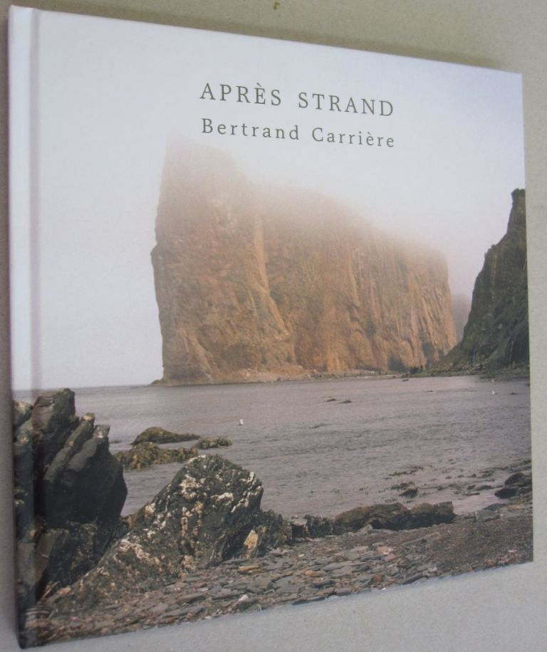 Bertrand Carriere : Apres Strand (After Strand) (French Edition). Alexander Reford Bernard Lamarche Franck Michel.