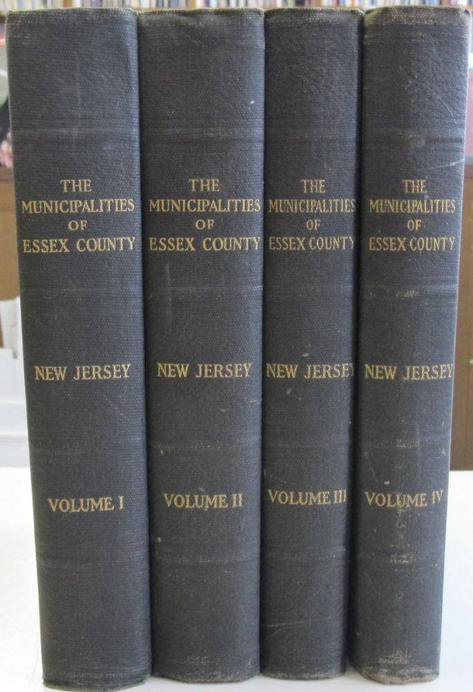 The Municipalities of Essex County New Jersey 1666-1924. Joseph Fulford Folsom.