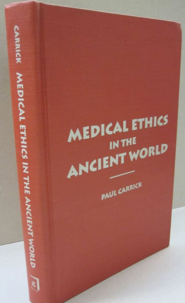 Medical Ethics in the Ancient World (Clinical Medical Ethics (Washington, D.C.).). Paul Carrick.