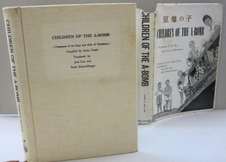Children of the A-Bomb; Testament of the Boys and Girls of Hiroshima. Dr. Arata Osada.