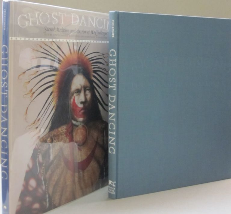 Ghost Dancing: Sacred Medicine and the Art of JD Challenger. And Challenger Edwin, J. D. Daniels, Photographer.