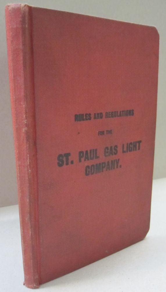 Rules and Regulations for the St. Paul Gas Light Company.