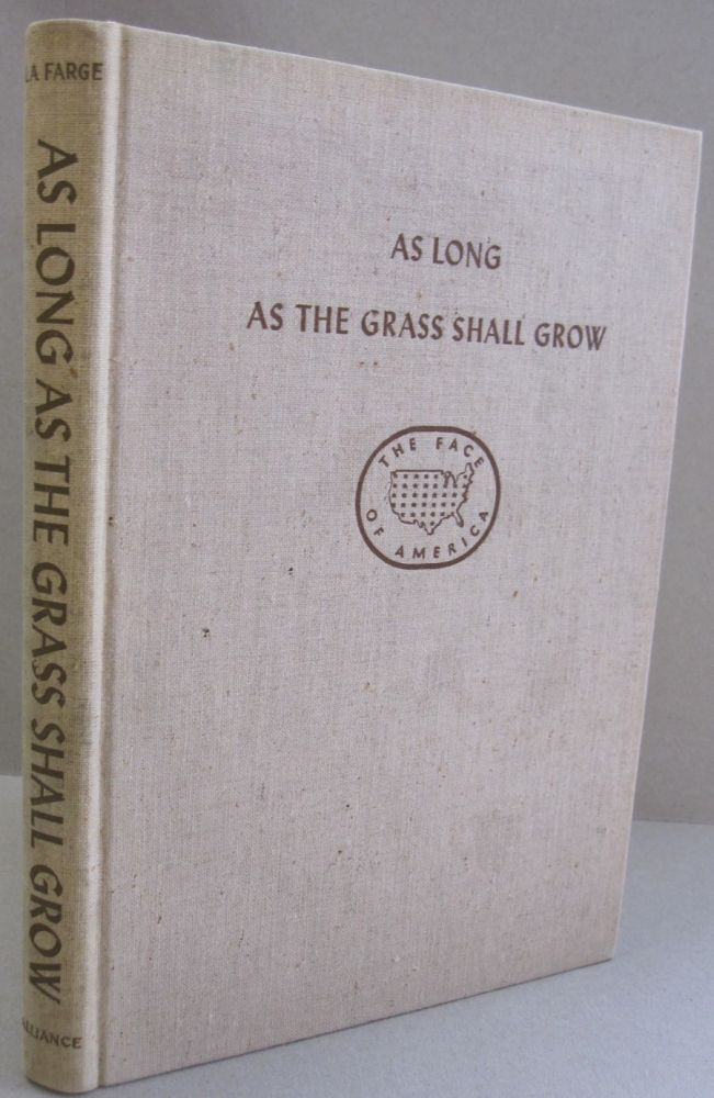 As Long As Grass Shall Grow. Oliver La Farge.